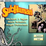 SubHuman Demo CD-ROM - Intro Screen (Copyright Michael Ryan and Mark Schultz)